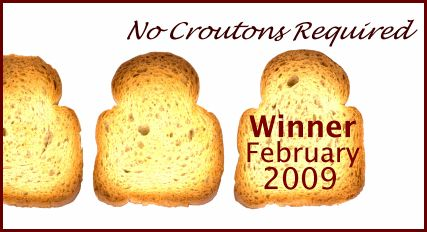 Winner of the February 2009 No Croutons Required Contest