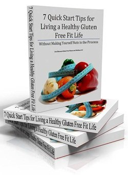 7 Quick Start Tips to Leading a Healthy, Gluten-Free Life